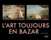 l'art toujours en bazar
